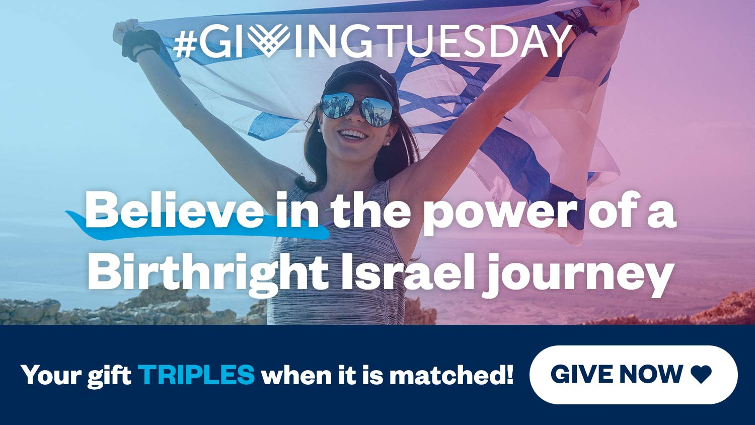 It's Giving Tuesday! Believe in the power of a Birthright Israel journey and triple your gift today